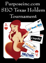 Purpose, Inc. SEO Texas Holdem Poker Tournament